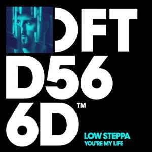 Low Steppa - You're My Life - Artwork