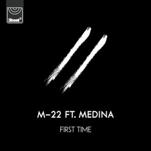 M-22 Ft Medina - First Time - Artwork