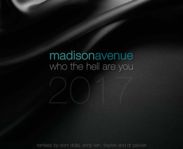 Madison Avenue - Who The Hell Are You 2017 - Artwork