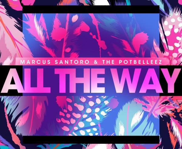 Marcus Santoro & The Potbelleez - All The Way Artwork