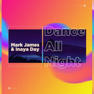 Mark James & Inaya Day - Dance All Night - Artwork