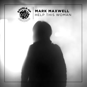 Mark Maxwell - Help This Woman - Artwork-2
