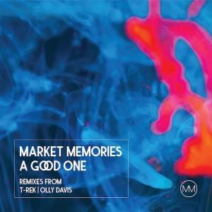 Market Memories - A Good One [T-Rek - Olly Davis Remixes] - Artwork