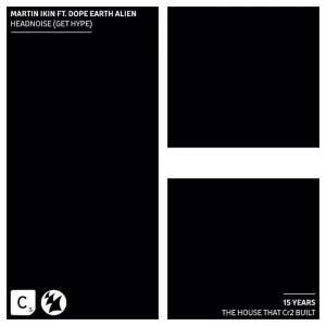 Martin Ikin ft. Dope Earth Alien - Headnoise (Get Hype) - Artwork