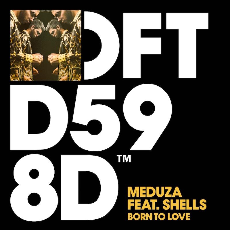Meduza featuring SHELLS - Born To Love - Artwork