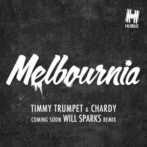 Melbournia - Will Sparks Remix coming soon USE THIS