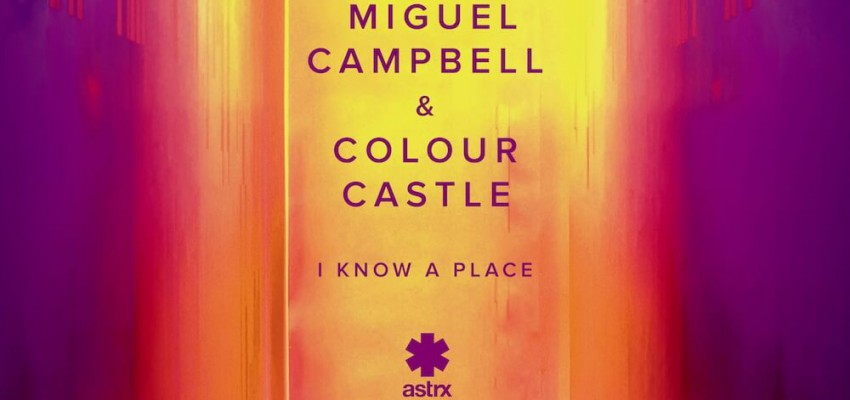 Miguel Campbell & Colour Castle - I Know A Place - Artwork-2