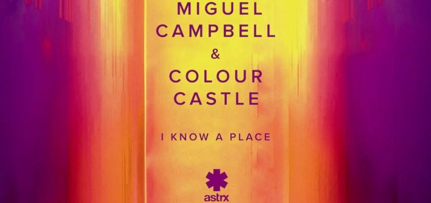Miguel Campbell & Colour Castle - I Know A Place - Artwork-2