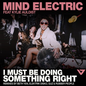 Mind Electric Feat. Kylie Auldist - I Must Be Doing Something Right - Artwork