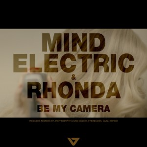 Mind Electric & Rhonda - Be My Camera - Artwork
