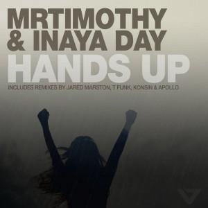 MrTimothy & Inaya Day - Hands Up [Jared Marston - Apollo - T Funk Remixes] - Artwork