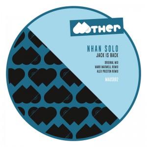 Nhan Solo - Jack Is Back [Mark Maxwell - Alex Preston Remixes] - Artwork