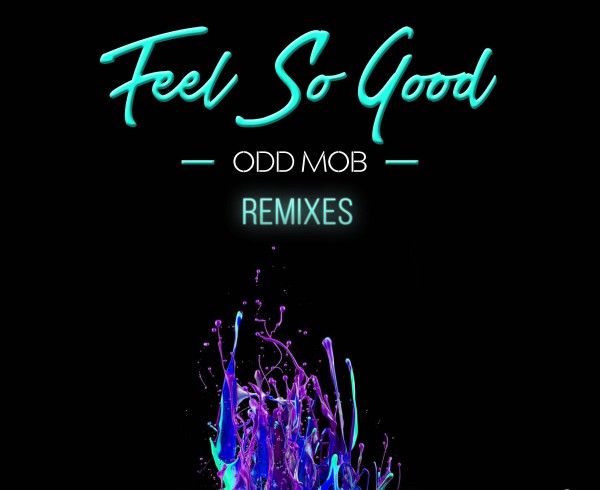 Odd Mob - Feel So Good [Remixes] - Artwork-2
