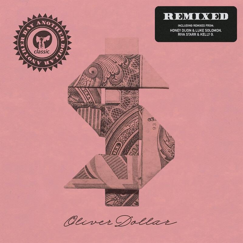 Oliver Dollar - Another Day Another Dollar Remixed [Honey Dijon, Luke Solomon - Riv... - Artwork