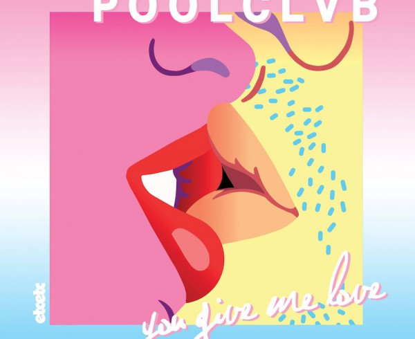 POOLCLVB - You Give Me Love - Artwork