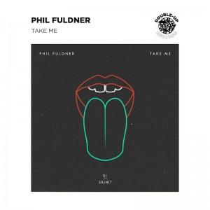 Phil Fuldner - Take Me - Artwork