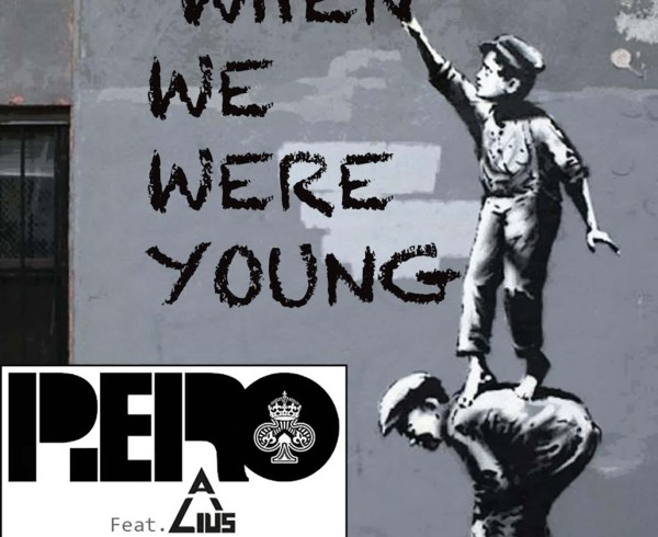 Piero Ft Alius - When We Were Young - Artwork-2