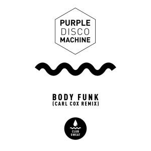 Purple Disco Machine - Body Funk [Carl Cox Remix] RADIO EMBARGO UNTIL MARCH 30th - Artwork