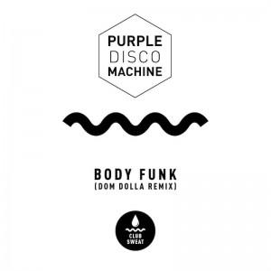 Purple Disco Machine - Body Funk [Dom Dolla Remix] UNDER RADIO EMBARGO APRIL 6 - Artwork