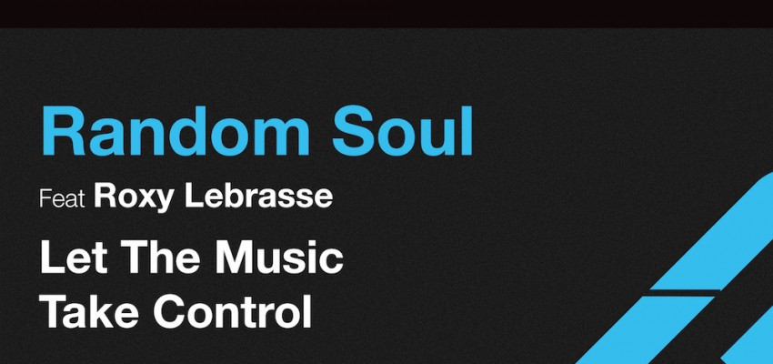random-soul-ft-roxy-lebrasse-let-the-music-take-control-artwork