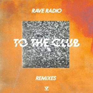 Rave Radio - To The Club [Kyro - Midnight Gear Remixes] - Artwork