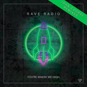 Rave Radio - You're Makin' Me High [John Course Remix] - Artwork