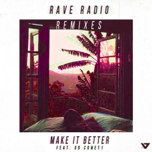 Rave Radio feat Go Comet - Make It Better - Artwork