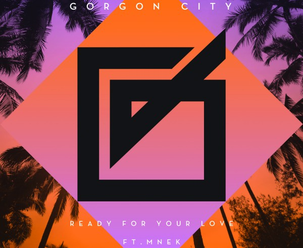 Ready For Your Love (feat MNEK)_single