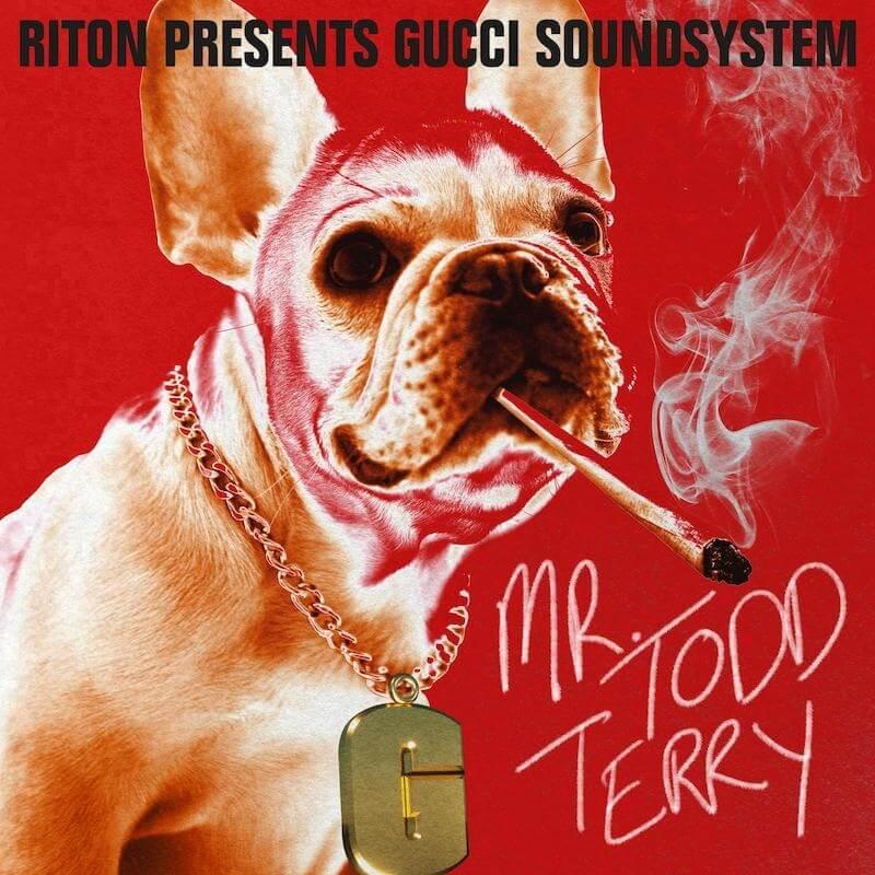 Riton Presents Gucci Soundsystem - Mr Todd Terry - Artwork