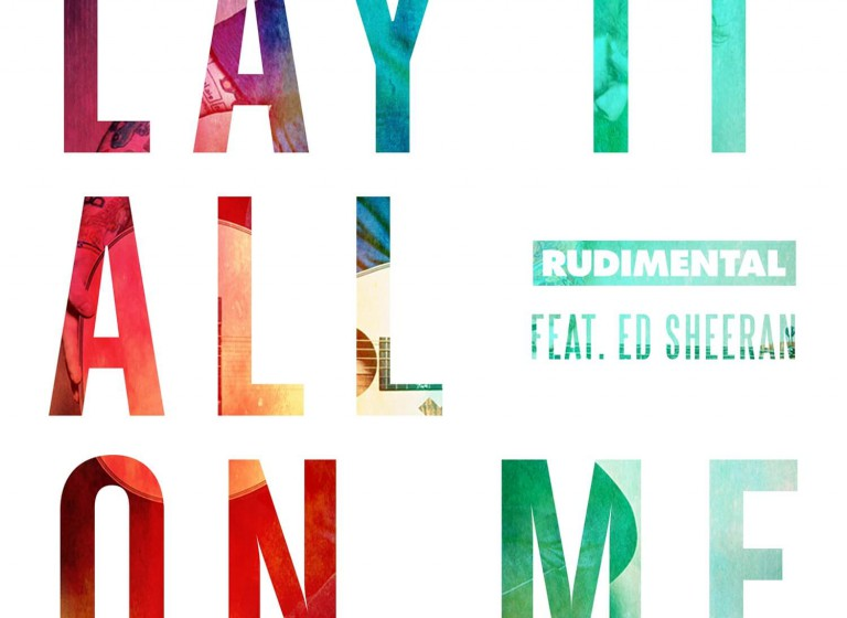 Rudimental ft Ed Sheeran - Lay It All On Me - Artwork-2-2