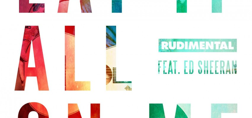 Rudimental ft Ed Sheeran - Lay It All On Me - Artwork-2-2