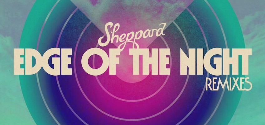 Sheppard - Edge Of The Night [Remixes 1] - Artwork-2