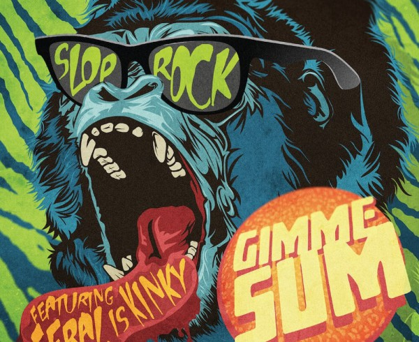 Slop Rock ft Feral Is Kinky - Gimme Sum - Artwork-2