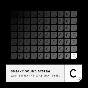 Sneaky Sound System - Can't Help The Way That I Feel - Artwork