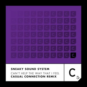 Sneaky Sound System - Can't Help The Way That I Feel [Casual Connection Remix] - Artwork