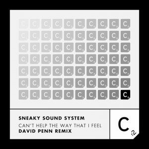 Sneaky Sound System - Can't Help The Way That I Feel [David Penn Remix] - Artwork