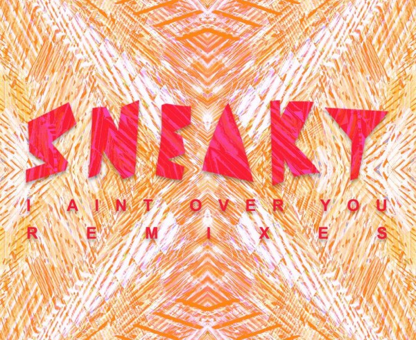 Sneaky Sound System - I Ain't Over You - Artwork-2-2