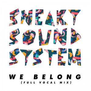 Sneaky Sound System - We Belong (Full Vocal Mix) - Artwork