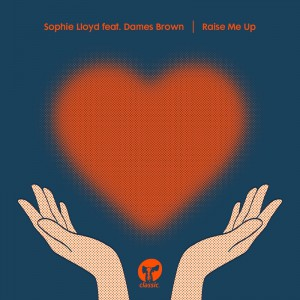 Sophie Lloyd ft Dames Brown - Raise Me Up - Artwork