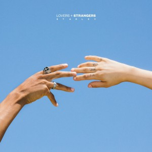 Starley - Lovers + Strangers [Mousse T - Mark Maxwell - Jordan Magro Mixes] - Artwork