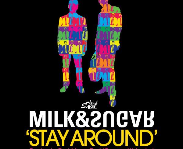 Milk & Sugar Stay Around