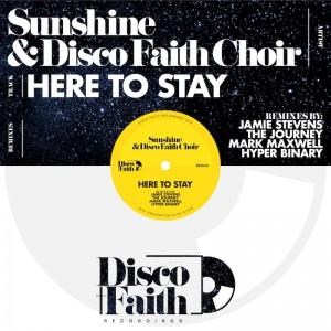 Sunshine & Disco Faith Choir - Here To Stay - Artwork