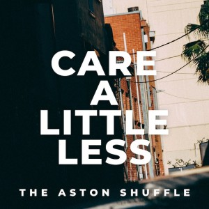 The Aston Shuffle - Care A Little Less [Extended - Club Mix] - Artwork