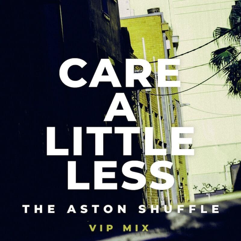 The Aston Shuffle - Care A Little Less [VIP - Adam Griffin & Tobtok Remixes] - Artwork