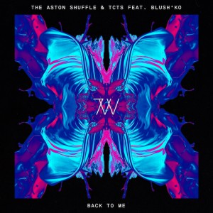 The Aston Shuffle & TCTS feat. Blush'ko - Back To Me - Artwork