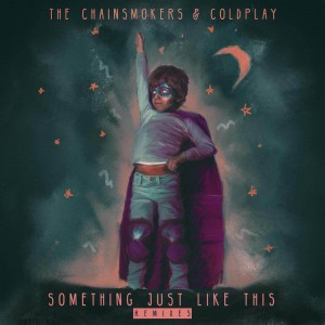 The Chainsmokers & Coldplay - Something Just Like This [Remixes] - Artwork-2