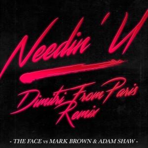 The Face Vs Mark Brown & Adam Shaw - Needin' U [Dimitri From Paris Remix] - Artwork