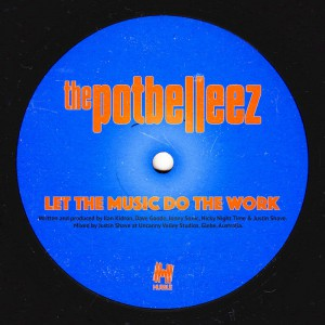 The Potbelleez - Let The Music Do The Work_packshot 3000 (Hussle)