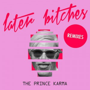 The Prince Karma - Later Bitches [Billy Kenny Remix] - Artwork