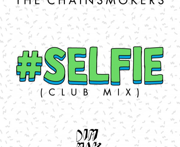 TheChainsmokers.Selfie.ClubMix_800px